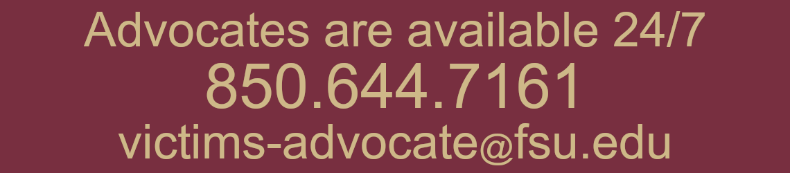 adovcates available 850.644.7161 or Victims-Advocate@fsu.edu